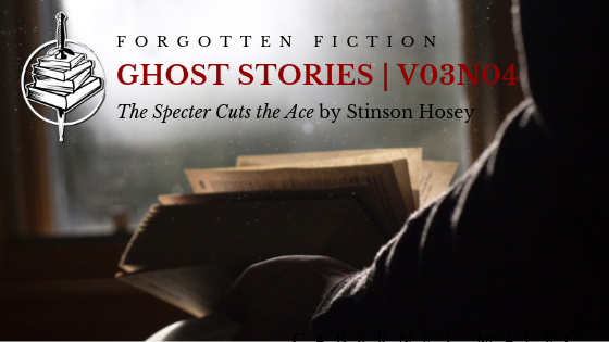Forgotten Fiction: The Specter Cuts the Ace