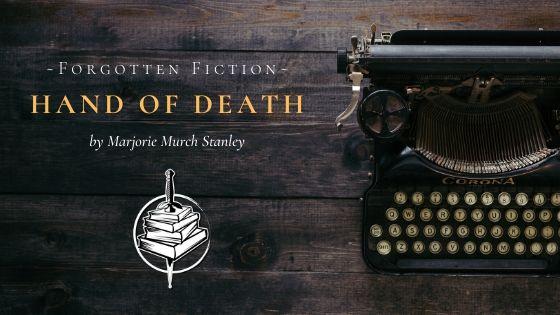 Forgotten Fiction: Hand of Death