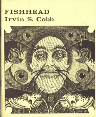 Adventures in Reading: Fishhead by Irvin S. Cobb
