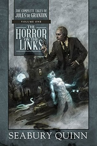 Adventures in Reading: The Horror On the Links by Seabury Quinn